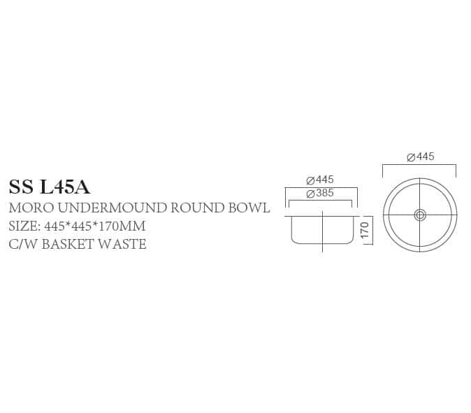 SS L45A MORO Undermount Single Bowl Capacity: 20L